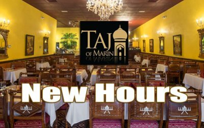 Taj of Marin has NEW Hours