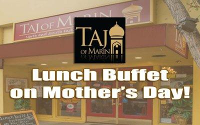 Treat Your Mom Here at Taj!