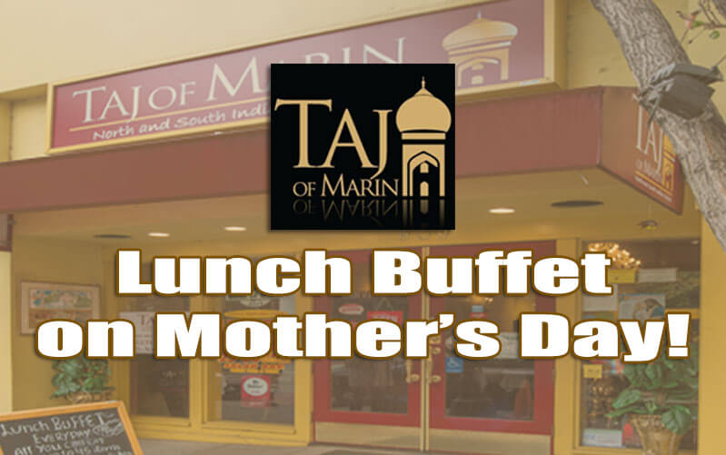 Treat Your Mom Here at Taj!