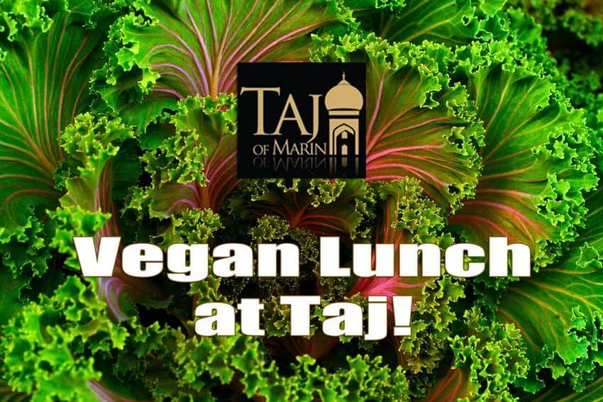 Taj of Marin Vegan Lunch