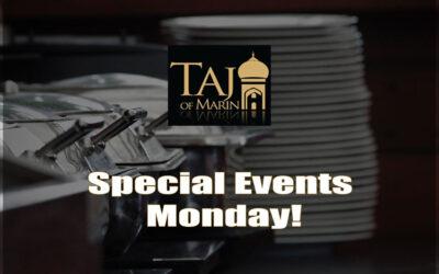 Mondays are Special Event Days at Taj