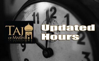 Updated Hours at Taj of Marin