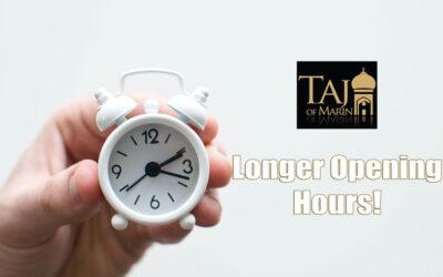 Taj of Marin Back to Longer Opening Hours!